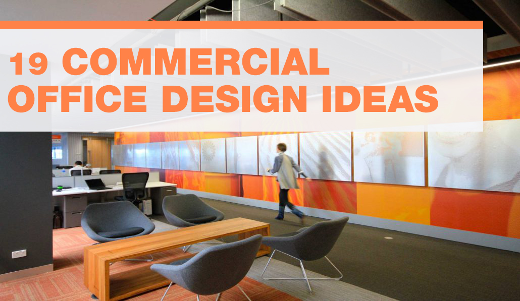 19 Commecial Office Design Ideas
